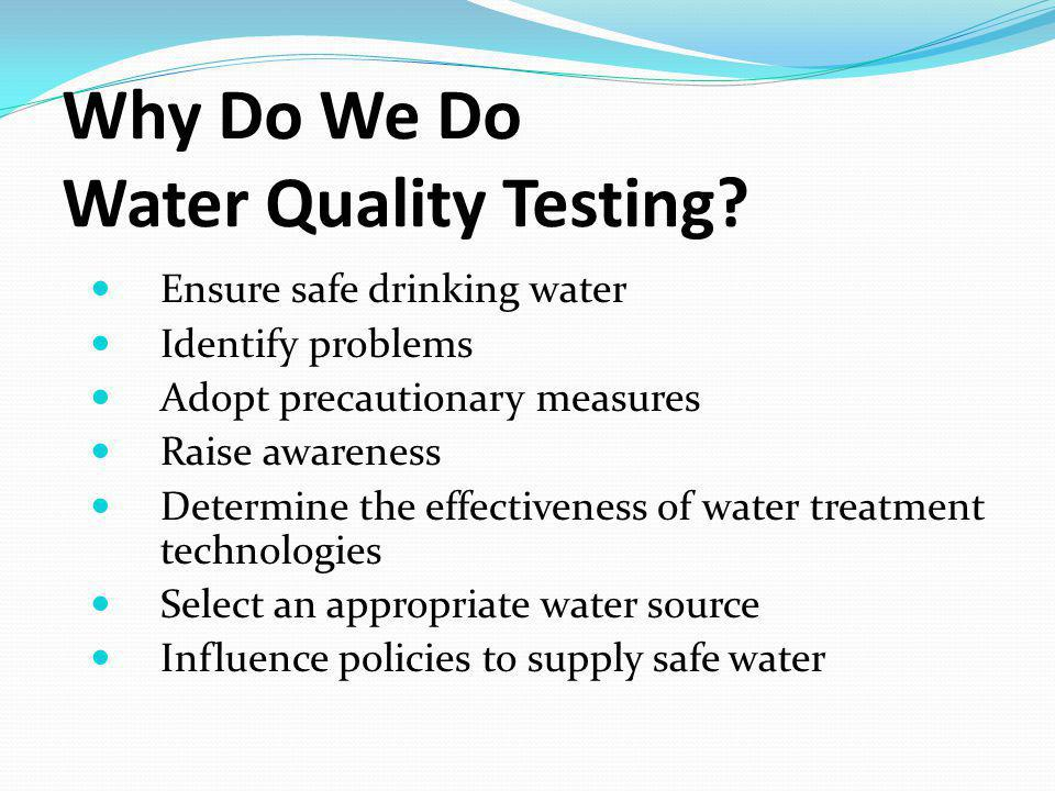 Why Do We Do Water Quality Testing