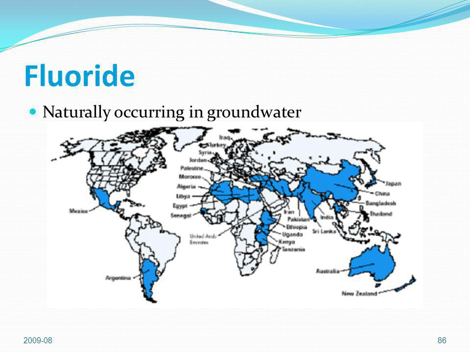 Fluoride Naturally occurring in groundwater 2009-08