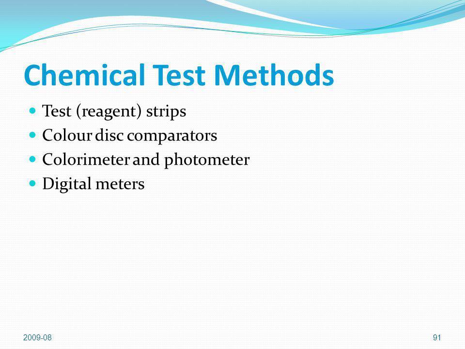 Chemical Test Methods Test (reagent) strips Colour disc comparators