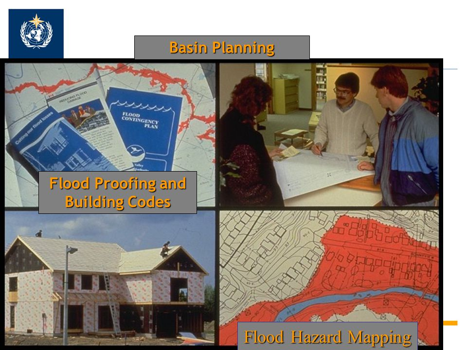 Basin Planning Flood Proofing and Building Codes Flood Hazard Mapping