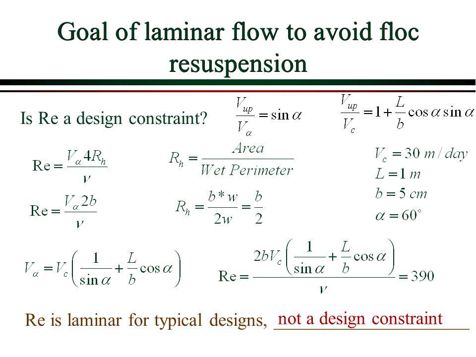 Goal of laminar flow to avoid floc resuspension