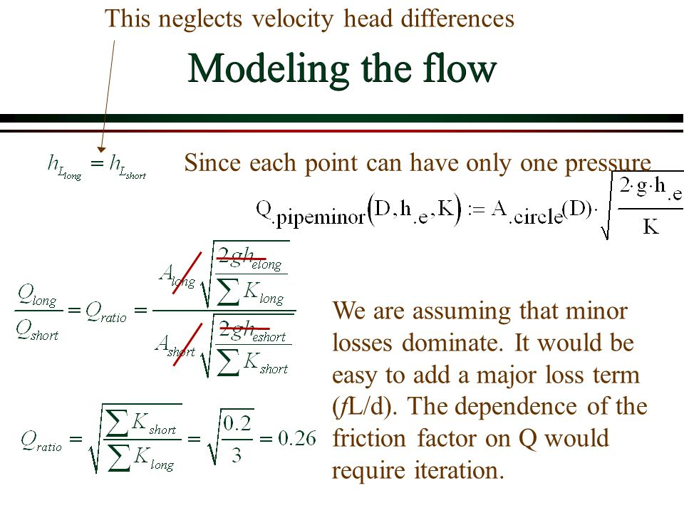 Modeling the flow This neglects velocity head differences