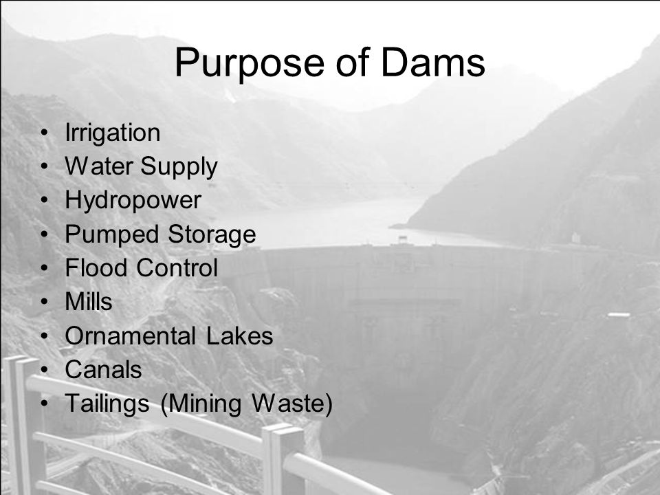 Purpose of Dams Irrigation Water Supply Hydropower Pumped Storage