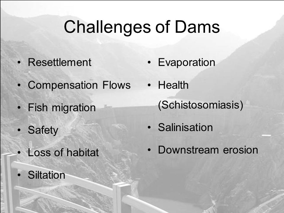 Challenges of Dams Resettlement Compensation Flows Fish migration