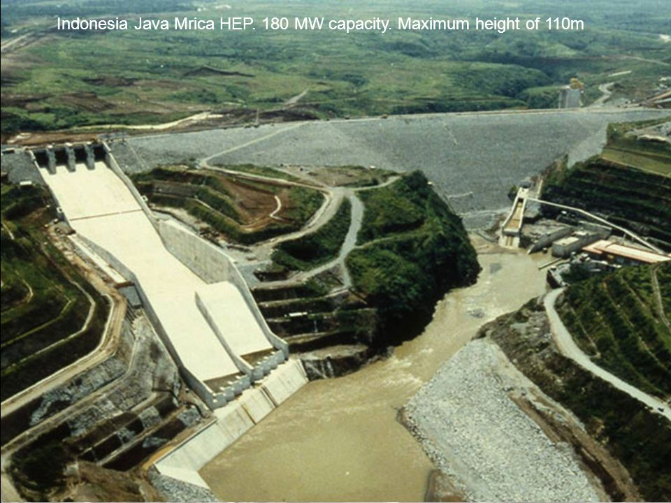 Indonesia Java Mrica HEP. 180 MW capacity. Maximum height of 110m