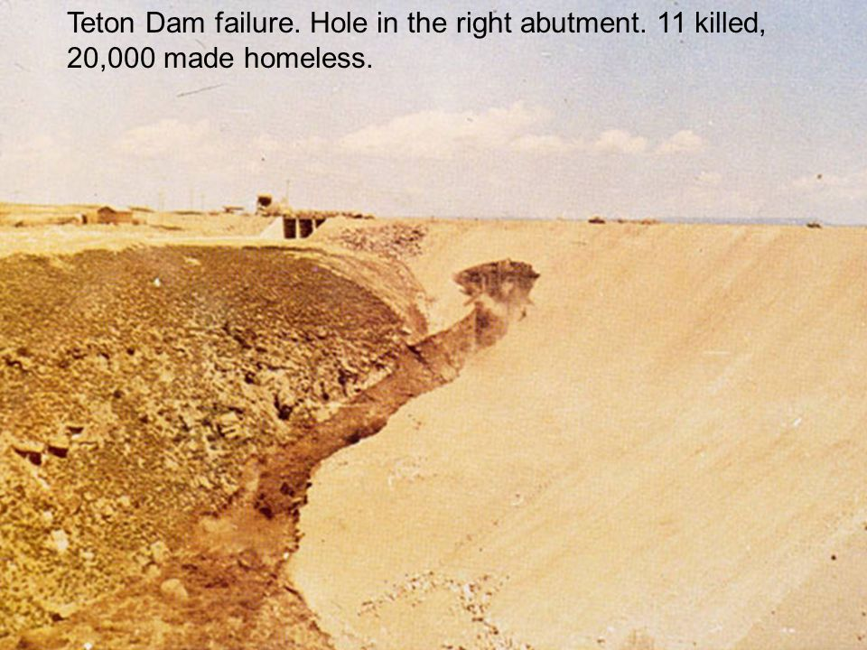 Teton Dam failure. Hole in the right abutment