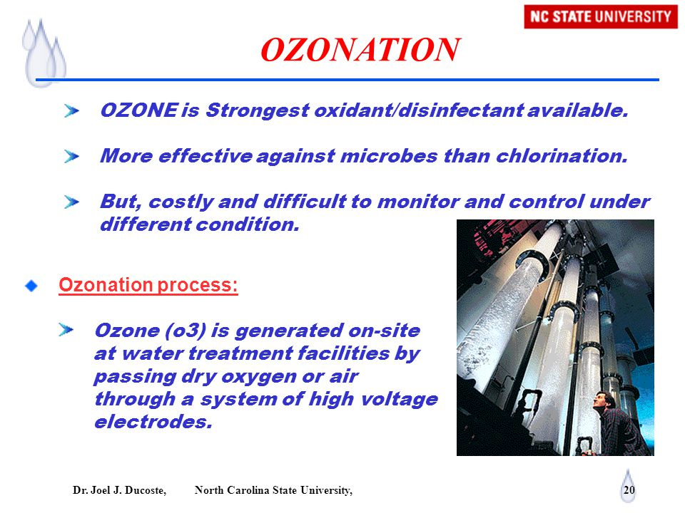 OZONATION OZONE is Strongest oxidant/disinfectant available.
