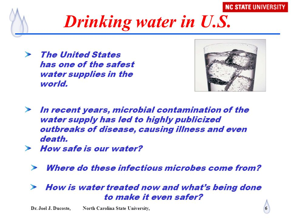 Drinking water in U.S. The United States has one of the safest water supplies in the world.