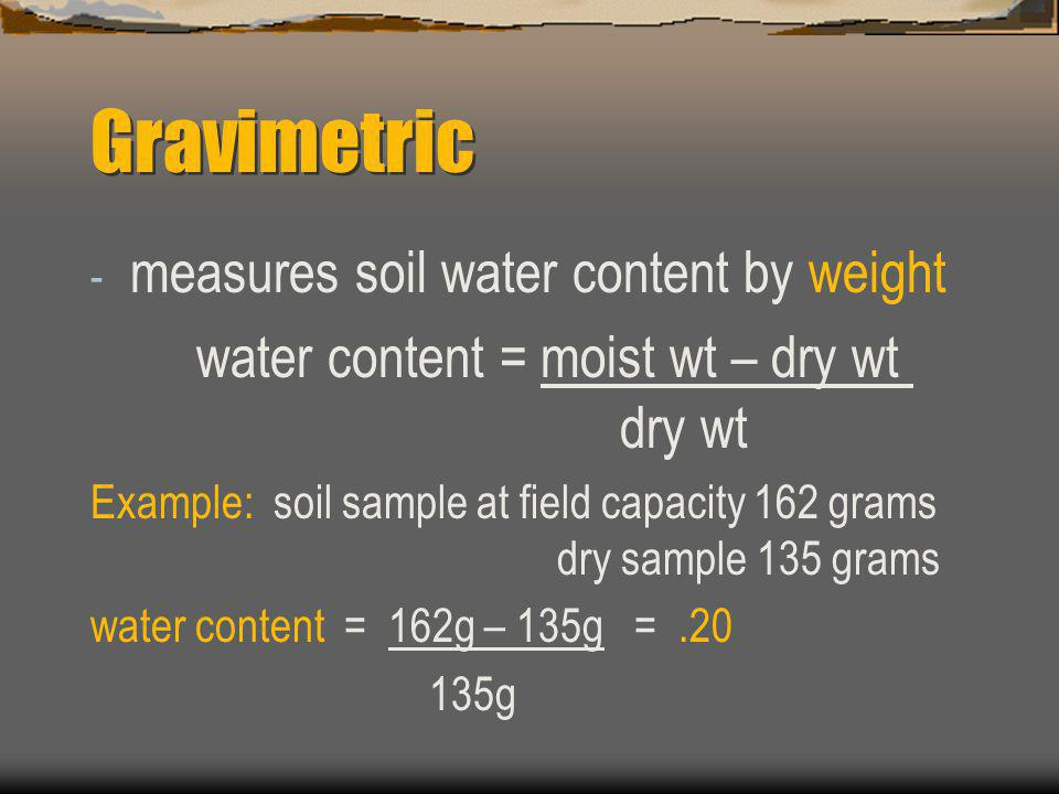 Gravimetric measures soil water content by weight
