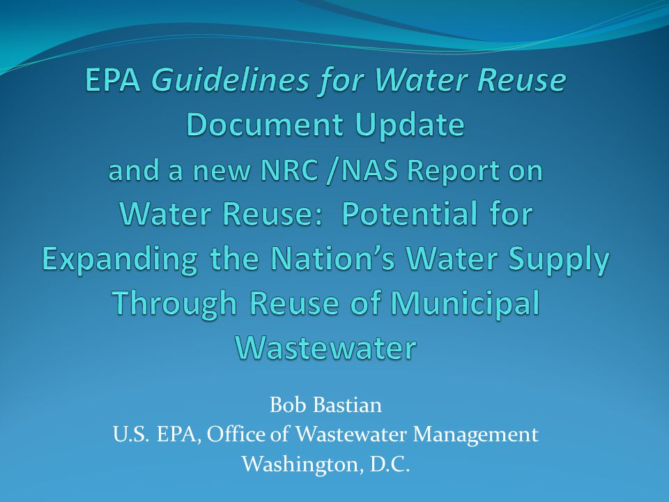 Bob Bastian U.S. EPA, Office of Wastewater Management Washington, D.C.