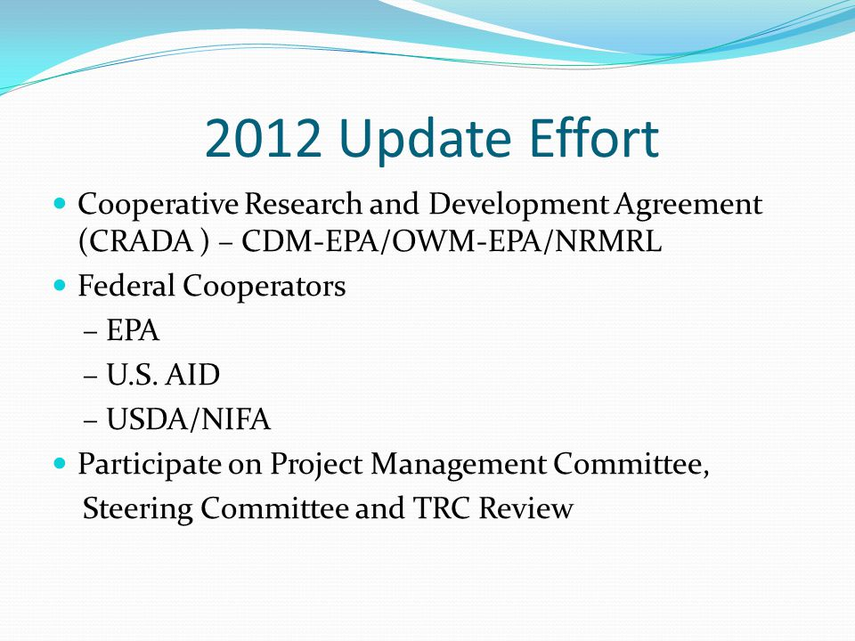 2012 Update Effort Cooperative Research and Development Agreement (CRADA ) – CDM-EPA/OWM-EPA/NRMRL.