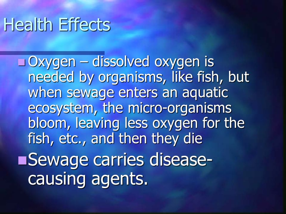 Sewage carries disease-causing agents.