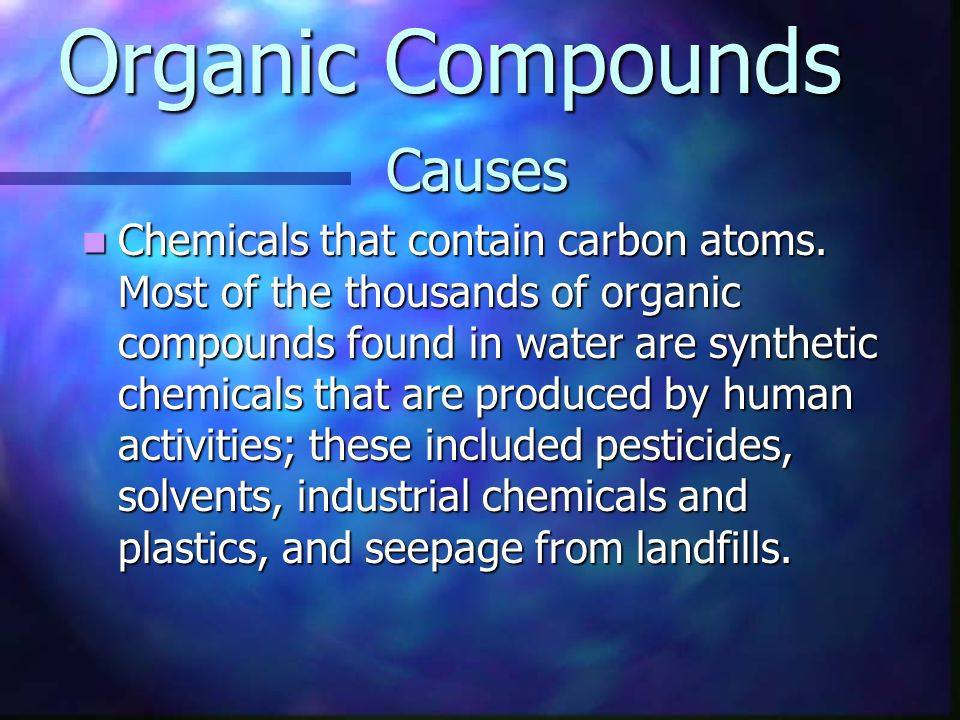 Organic Compounds Causes