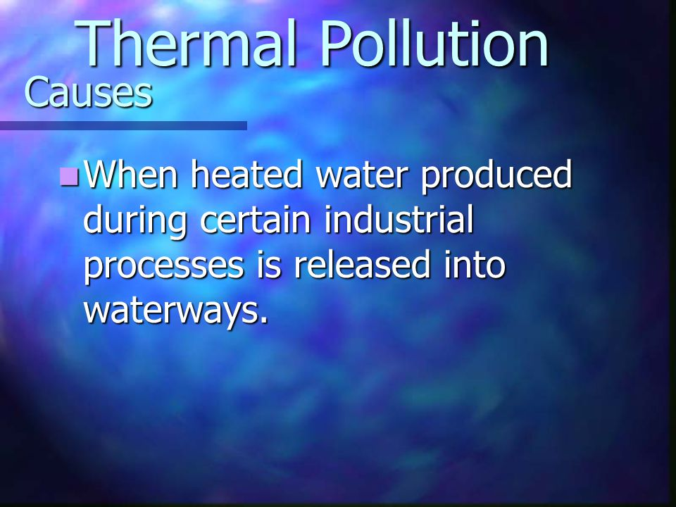 Thermal Pollution Causes