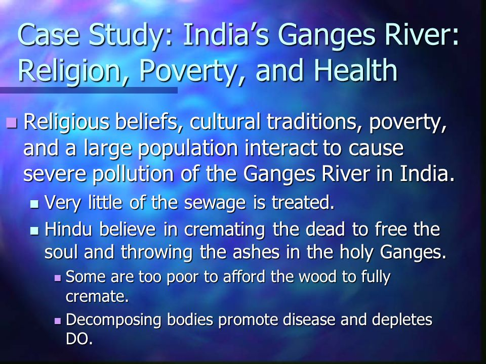 Case Study: India's Ganges River: Religion, Poverty, and Health