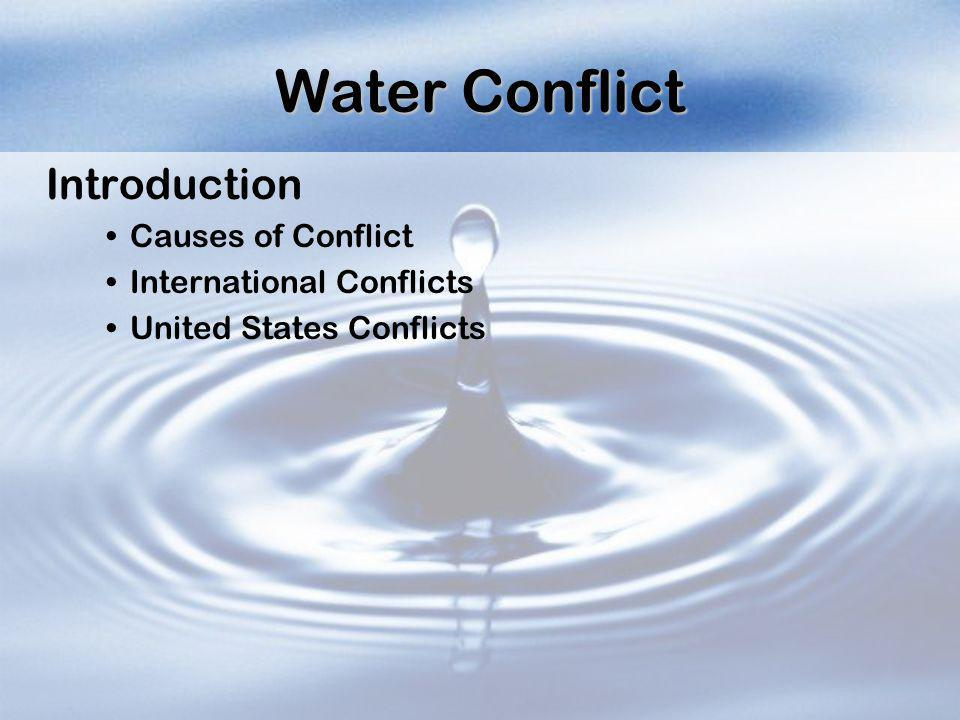 Water Conflict Introduction Causes of Conflict International Conflicts