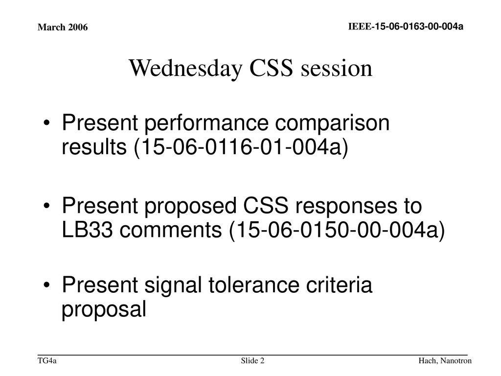 March 2006 Wednesday CSS session. Present performance comparison results ( a)