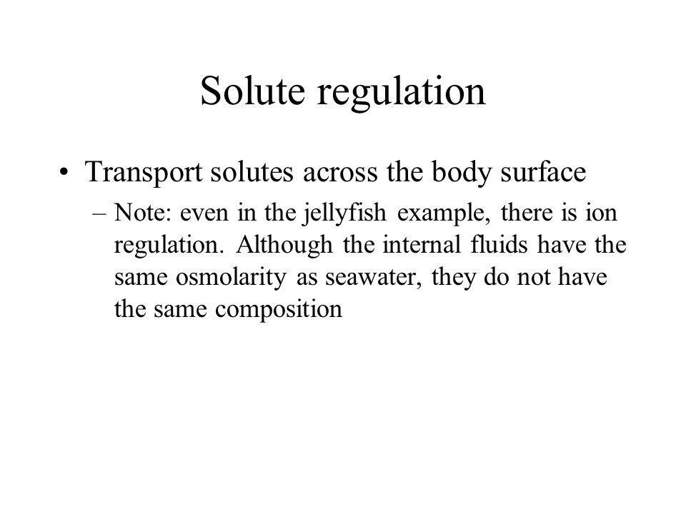 Solute regulation Transport solutes across the body surface