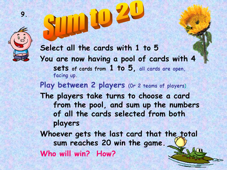 Sum to 20 Select all the cards with 1 to 5