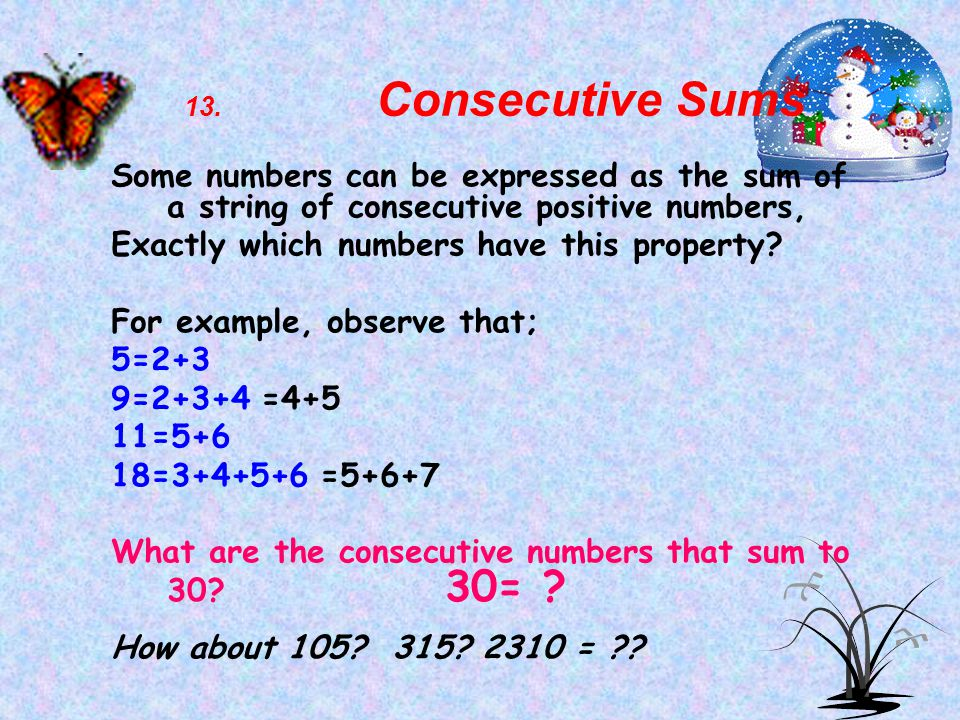 Exactly which numbers have this property For example, observe that;