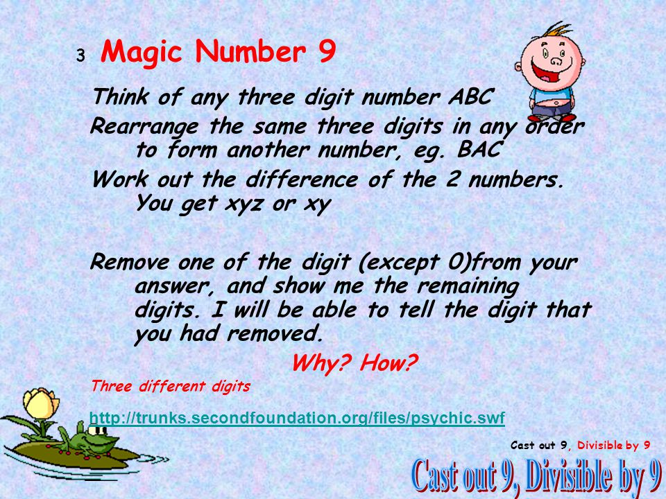 Cast out 9, Divisible by 9 Think of any three digit number ABC