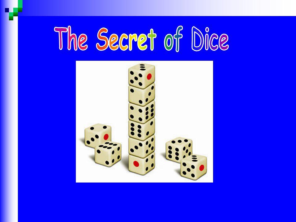 The Secret of Dice