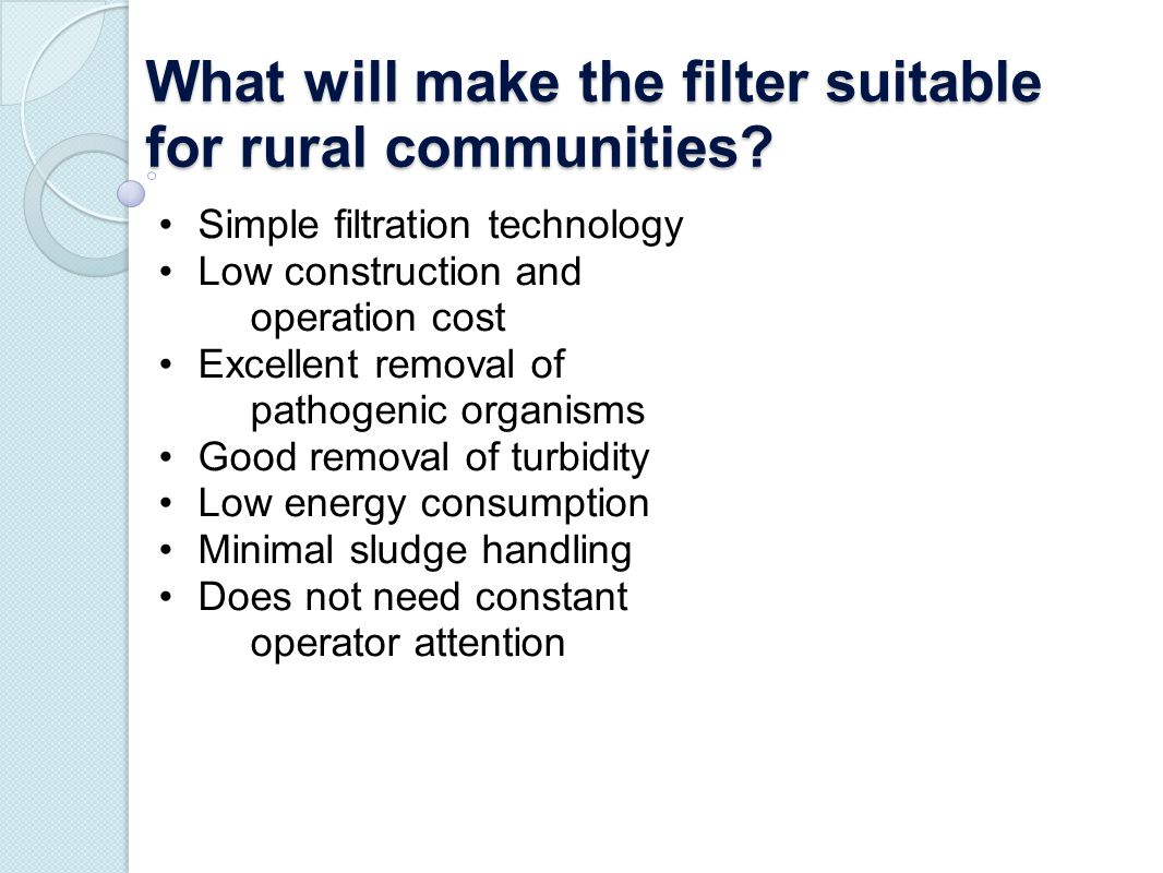 What will make the filter suitable for rural communities