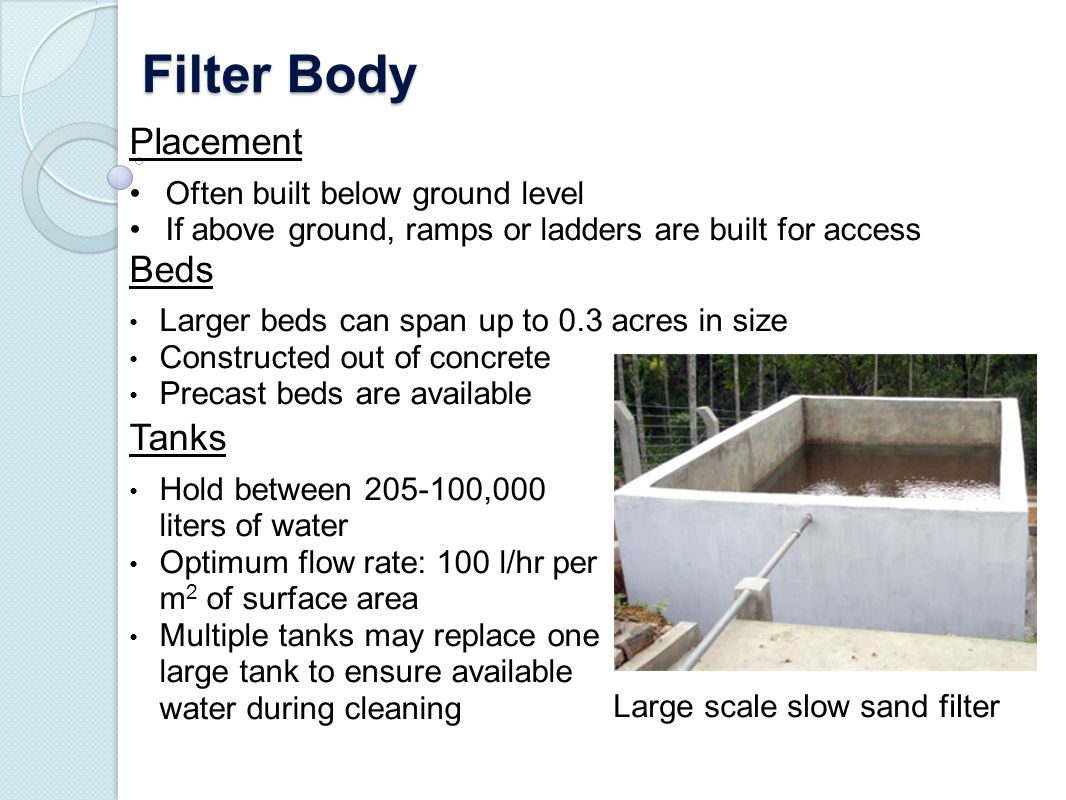 Filter Body Placement Beds Tanks Often built below ground level