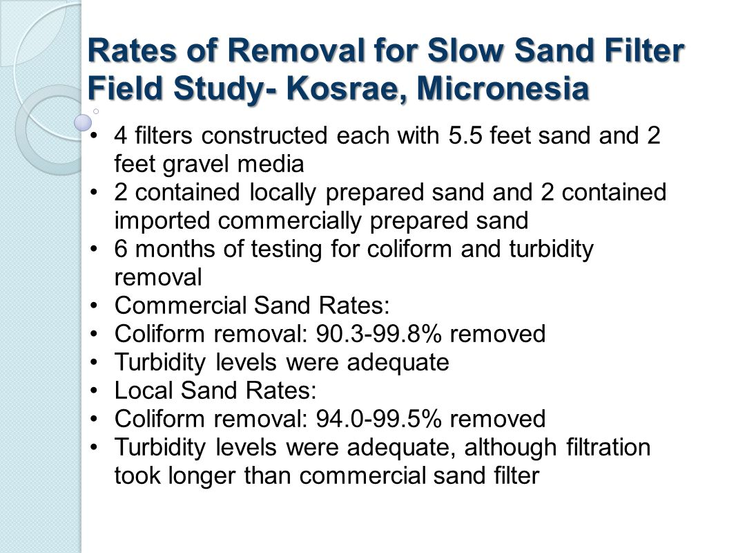 Rates of Removal for Slow Sand Filter Field Study- Kosrae, Micronesia