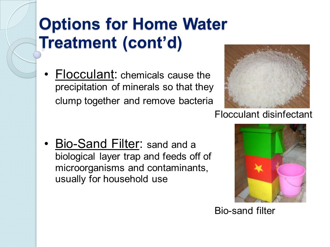 Options for Home Water Treatment (cont'd)