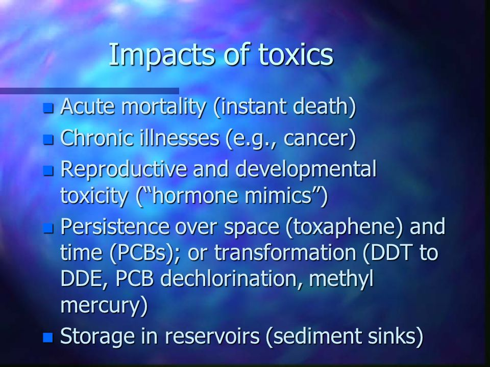 Impacts of toxics Acute mortality (instant death)