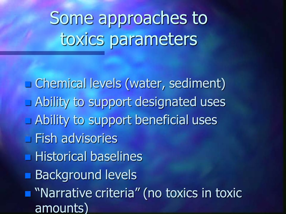 Some approaches to toxics parameters