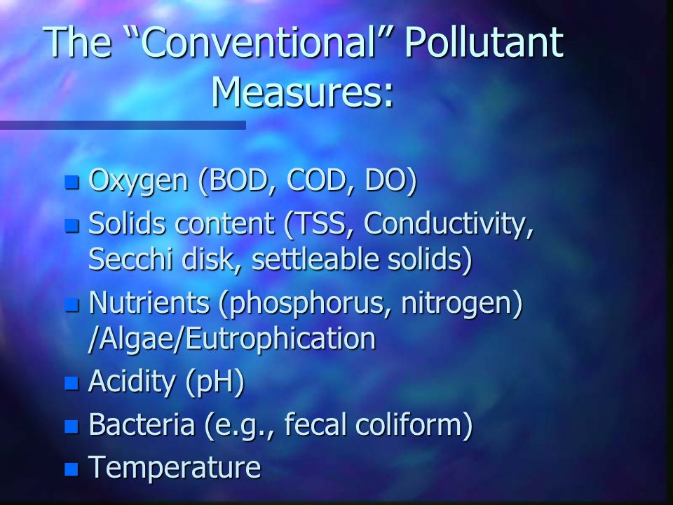 The Conventional Pollutant Measures: