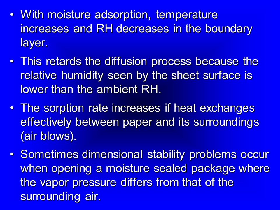 With moisture adsorption, temperature increases and RH decreases in the boundary layer.