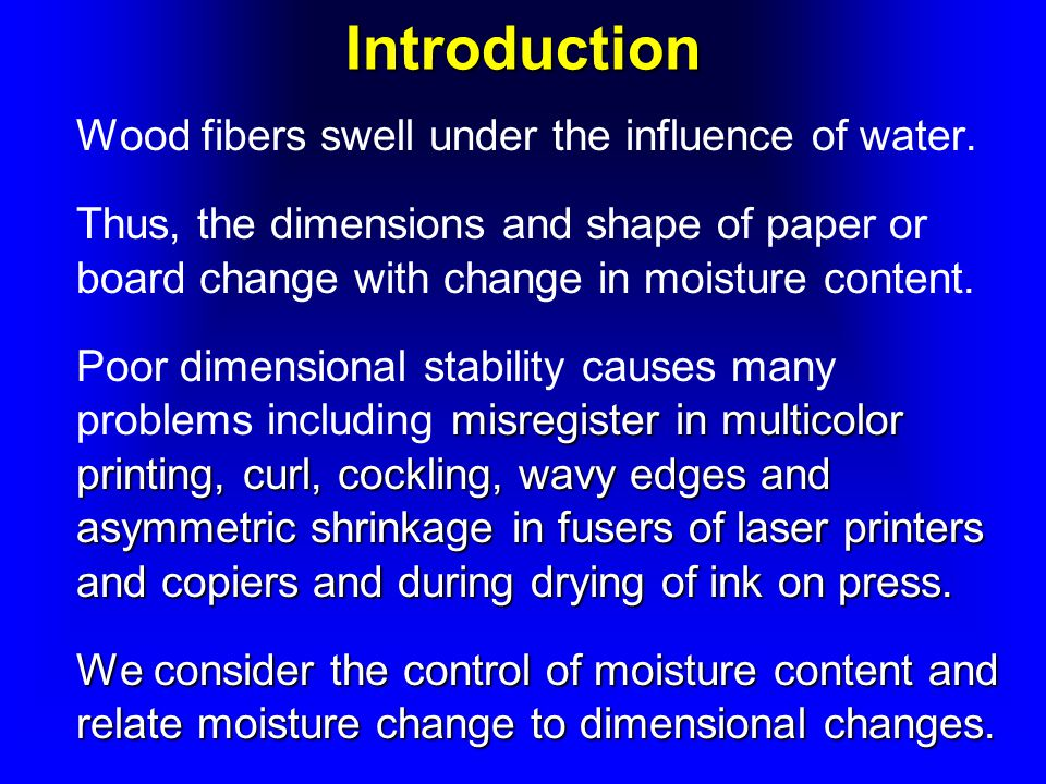 Introduction Wood fibers swell under the influence of water.