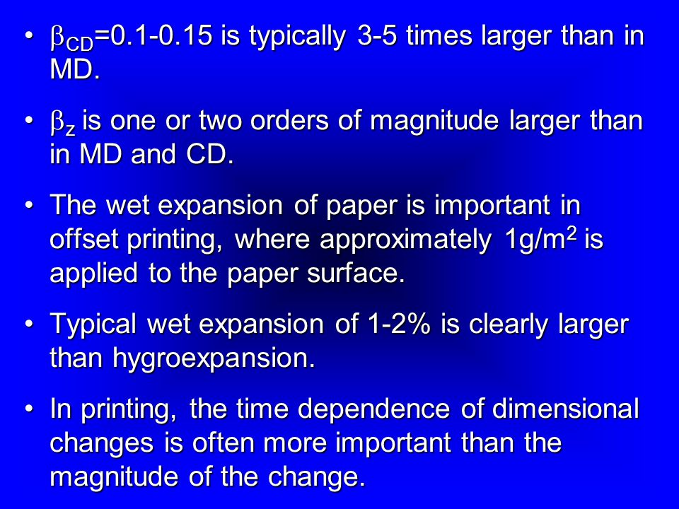 CD= is typically 3-5 times larger than in MD.