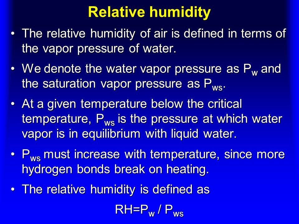 Relative humidity The relative humidity of air is defined in terms of the vapor pressure of water.