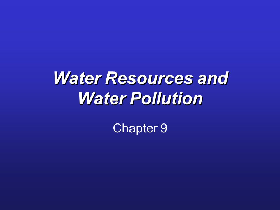 Water Resources and Water Pollution