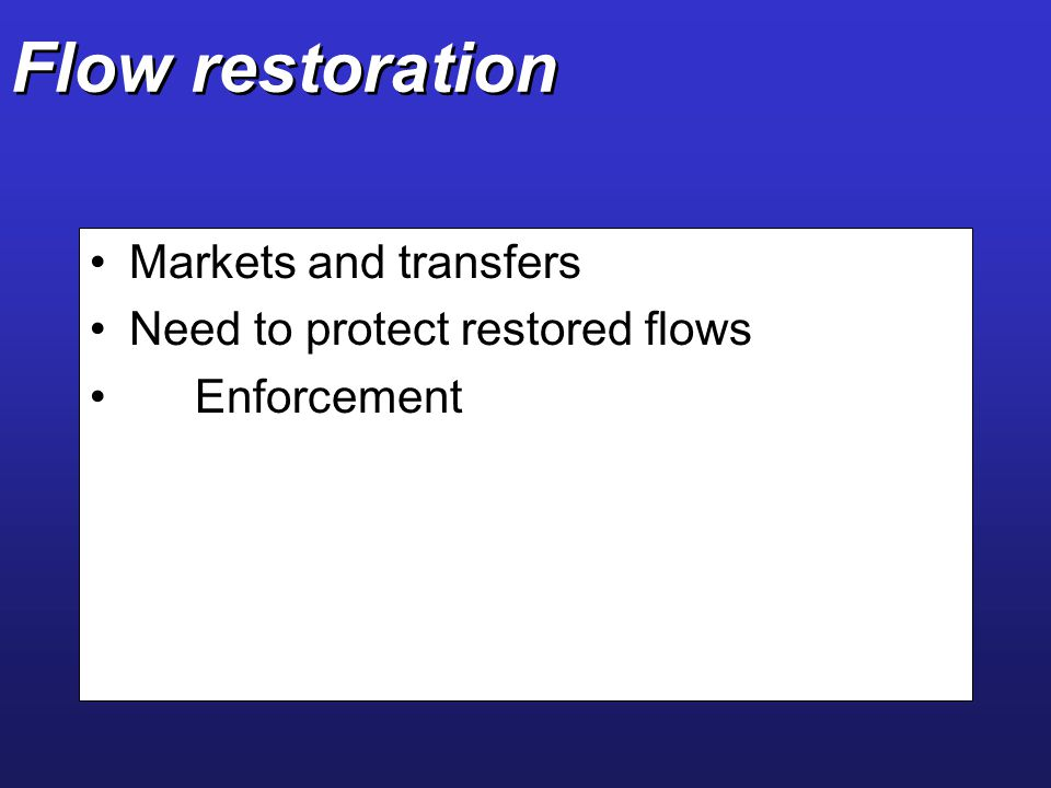 Flow restoration Markets and transfers Need to protect restored flows
