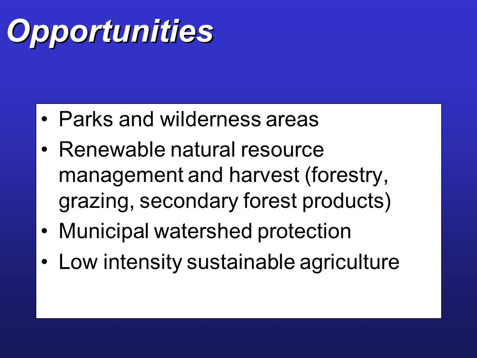 Opportunities Parks and wilderness areas
