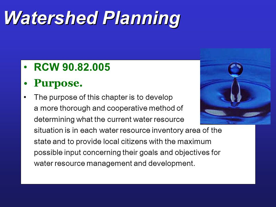 Watershed Planning RCW 90.82.005 Purpose.