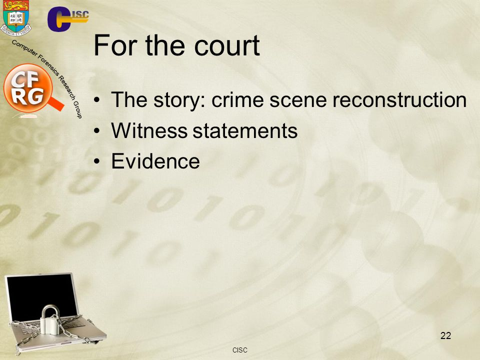 For the court The story: crime scene reconstruction Witness statements