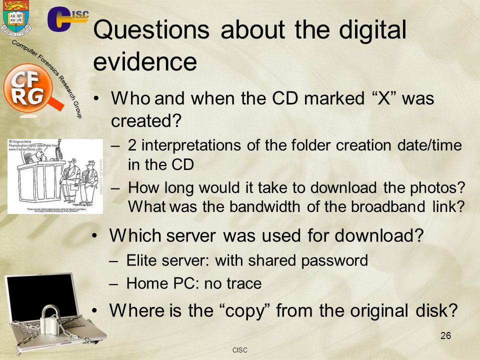 Questions about the digital evidence