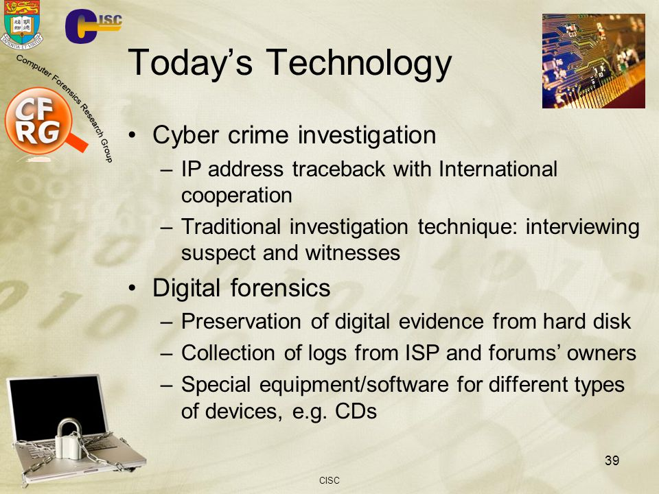 Today's Technology Cyber crime investigation Digital forensics