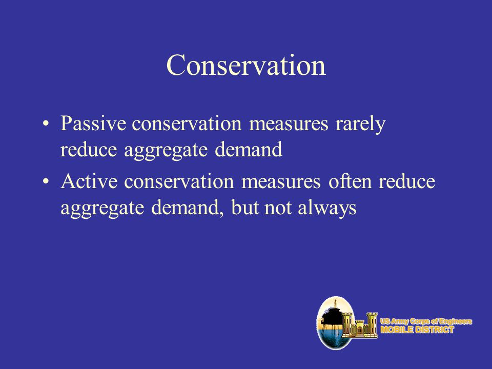 Conservation Passive conservation measures rarely reduce aggregate demand.