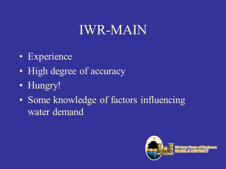 IWR-MAIN Experience High degree of accuracy Hungry!