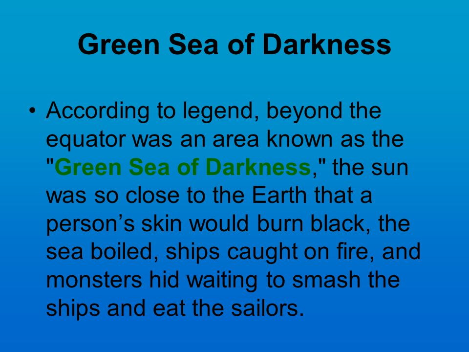 Green Sea of Darkness