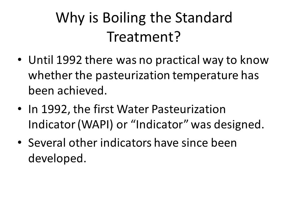 Why is Boiling the Standard Treatment
