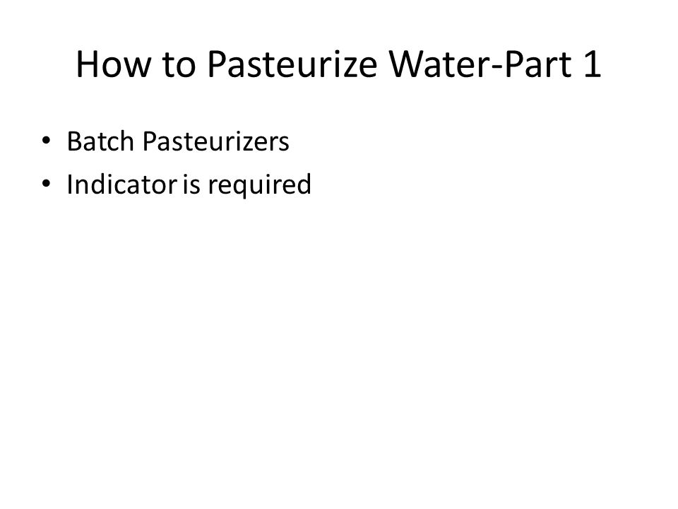 How to Pasteurize Water-Part 1