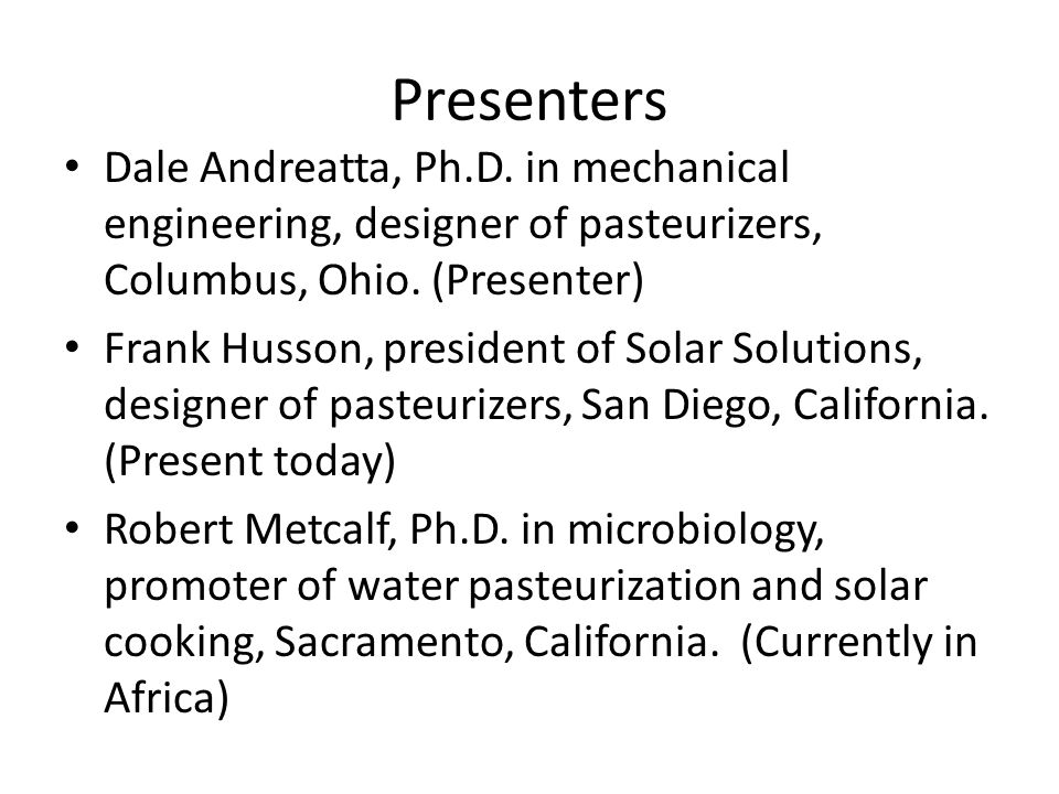 Presenters Dale Andreatta, Ph.D. in mechanical engineering, designer of pasteurizers, Columbus, Ohio. (Presenter)